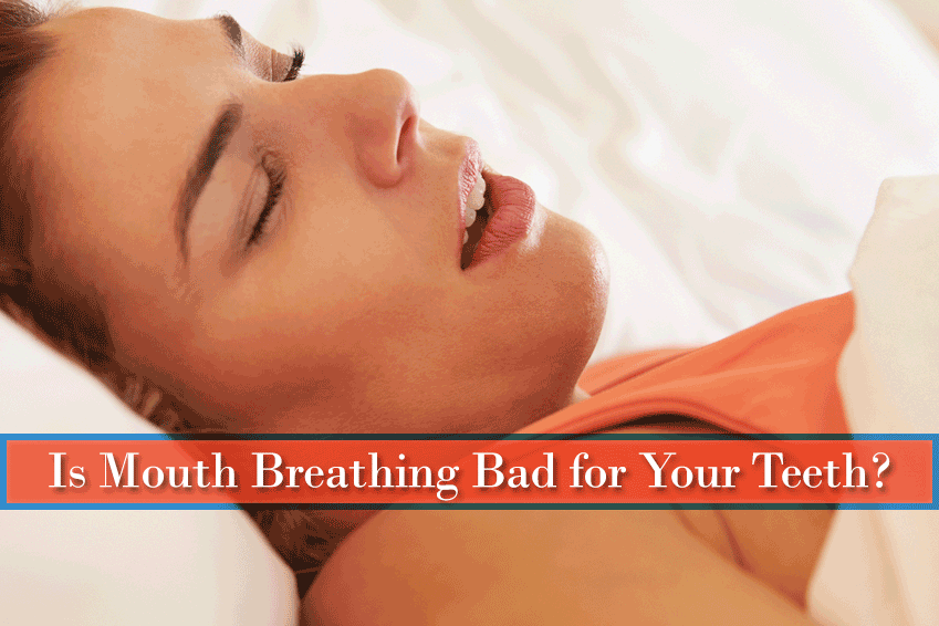 Is Mouth Breathing Bad for Your Teeth